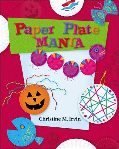 Paper Plate Mania (Craft Mania)