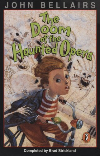 The Doom of the Haunted Opera: A Lewis Barnavelt Book (John Bellairs Mysteries) -