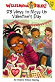 23 Ways to Mess up Valentine's Day, Valerie Wilson Wesley, 078685524X