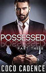 Possessed - Part Three (The Possessed Series Book 3) (BBW Billionaire Romance) (The Kings)