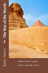 The War of the Words: Oppression, Egypt's Copts, and the State by Ramy Tadros (2013-05-04)