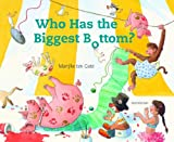 Who Has the Biggest Bottom, Marijke ten Cate, 1935954253