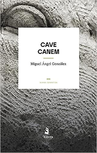 CAVE CANEM de Miguel Ángel González