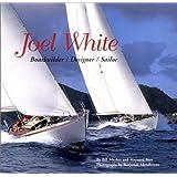 Joel White: Boatbuilder/Designer/Sailor