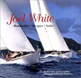 Joel White: Boatbuilder/Designer/Sailor