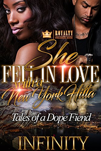 She Fell In Love with a New York Hitta: Tales of a Dope Fiend