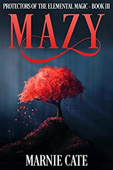 Mazy (Protectors of the Elemental Magic Book 3) by [Cate, Marnie]