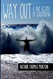 Way Out: A True Account of Schizophrenia