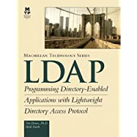 LDAP: Programming Directory-Enabled Apps: Programming Directory-Enabled Applications with Lightweight Directory Access Protocol (MacMillan Technology)