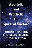 Apostolic and Prophetic on Spiritual Warfare, Minister L. Thabet, 145354240X