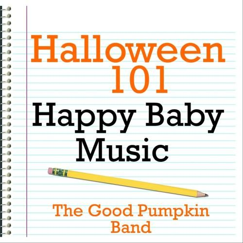 Halloween 101 - Happy Baby Music