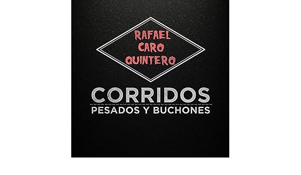 Rafael Caro Quintero: Corridos Pesados y Buchones by Various artists on Amazon Music - Amazon.com