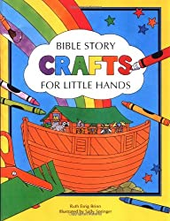 Bible Story Crafts: For Little Hands