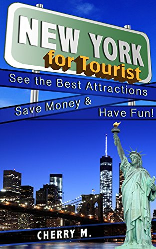 New York for Tourist: See the Best Attractions, Save Money, and have Fun!