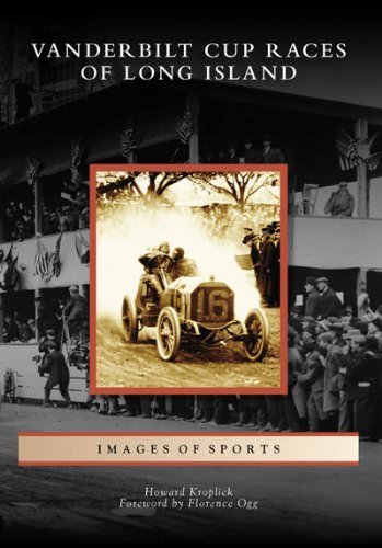 Vanderbilt Cup Races of Long Island (Images of Sports: New York) by Howard Kroplick (2008-02-20)