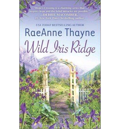 (Raeanne Thayne Wild Iris Ridge (Paperback) - Common)
