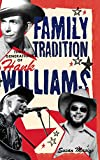 img - for Family Tradition: Three Generations of Hank Williams book / textbook / text book