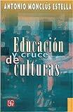 img - for Educaci n y cruce de culturas (Coleccion Popular (Fondo de Cultura Economica)) (Spanish Edition) book / textbook / text book