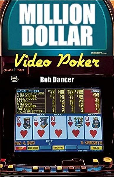 Million Dollar Video Poker Dancer Bob 9780929712116 Amazon Com Books