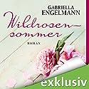Wildrosensommer Hörbuch von Gabriella Engelmann Gesprochen von: Uta Kienemann