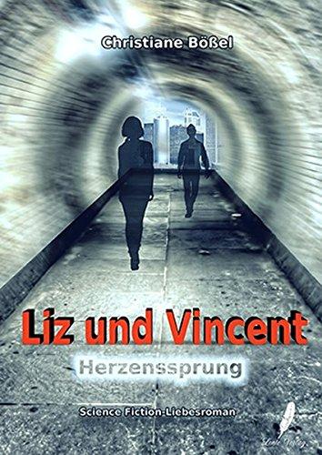 Liz und Vincent: Herzenssprung