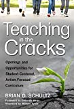 Teaching in the Cracks: Openings and Opportunities for Student-Centered, Action-Focused Curriculum