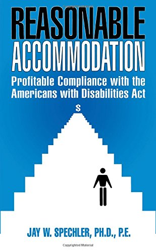 Reasonable Accommodation: Profitable Compliance with the Americans with Disabilities Act (Case Studies on Business Profitability Through Persons with)