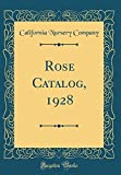 Amazon / Forgotten Books: Rose Catalog, 1928 Classic Reprint (California Nursery Company)