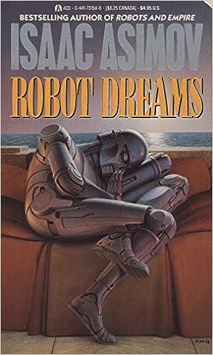 Robot Dreams Remembering Tomorrow Isaac Asimov 9780441731541
