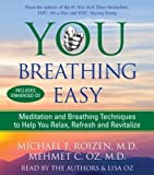 You: Breathing Easy: Meditation and Breathing Techniques to Relax, Refresh and Revitalize by Michael F. Roizen (April 29 2008)