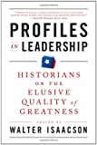 Profiles in Leadership, Walter Isaacson, 0393340767
