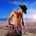 Jake: Destiny in Deadwood Book 1 | Cynthia Woolf