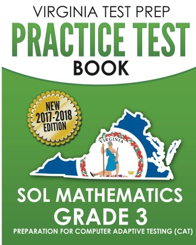 VIRGINIA TEST PREP Practice Test Book SOL Mathematics Grade 3: Includes Four Complete SOL Mathematics Practice Tests