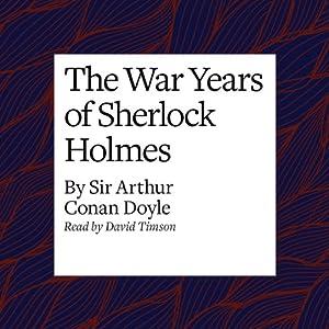 The War Years of Sherlock Holmes Audiobook