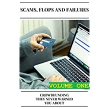 Scams, Flops and Failures: Crowdfunding They Never Warned You About