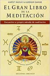 El gran libro de la meditación ESPIRITUALIDAD Y VIDA INTERIOR: Amazon.es: RÜDIGER