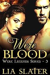 Were Blood: A Hot Werewolf Shifter Romance (Were Legends Series Book 3)