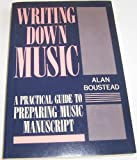 Writing down Music, Boustead, Alan, 019317104X