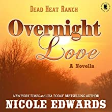 Overnight Love: Dead Heat Ranch, Book 3 Audiobook by Nicole Edwards Narrated by Lisa Zimmerman, Kale Williams