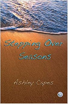 Stepping Over Seasons (Emerging Authors)