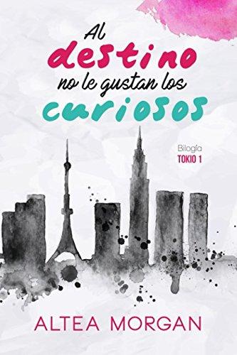 Al destino no le gustan los curiosos (Tokio) (Spanish Edition)