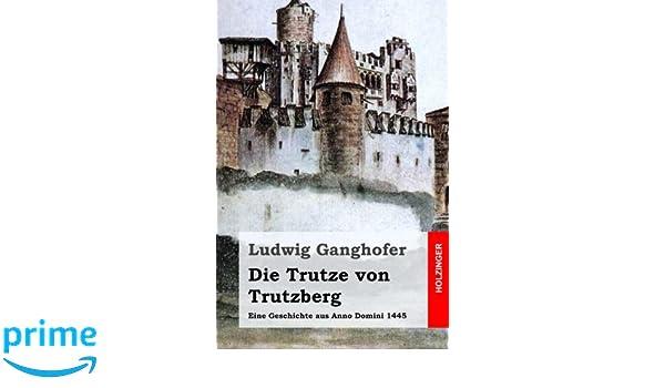 Die Trutze von Trutzberg (Großdruck): Eine Geschichte aus Anno Domini 1445 (German Edition)