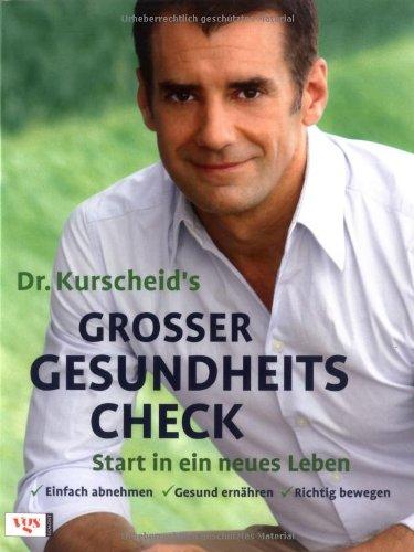 Dr. Kurscheid's großer Gesundheitscheck: Start in ein neues Leben