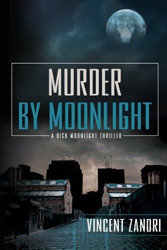 Murder by Moonlight (Dick Moonlight) by [Zandri, Vincent]