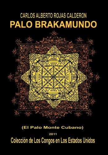 Palo Brakamundo (Spanish Edition) [Carlos Alberto Rojas Calder N.] (Tapa Dura)