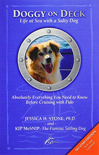 Doggy on Deck: Life at Sea with a Salty Dog - Absolutely Everything You Need to Know Before Cruising with Fido