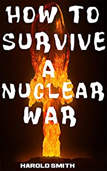 Download for free How To Survive A Nuclear War