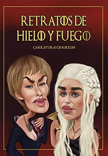 Retratos de hielo y fuego (Albúm ilustrado nº 1) (Spanish Edition) by
