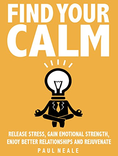 Amazon find your calm release stress gain emotional strength find your calm release stress gain emotional strength enjoy better relationships and rejuvenate fandeluxe Choice Image