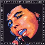 Street Life: 20 Greatest Hits by ROXY MUSIC (1987-06-08)
